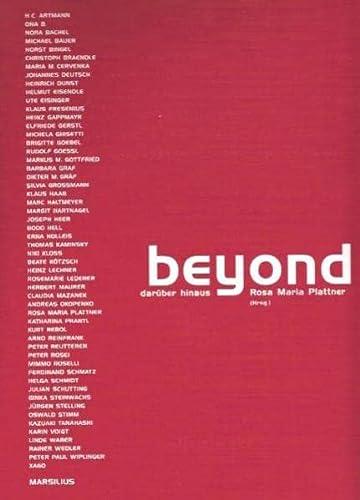 beyond : darüber hinaus. Eine deutsch-österreichische Anthologie. Kunst & Literatur. ...