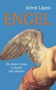 9783929246988: Engel. Die Boten Gottes in Kultur und Glauben