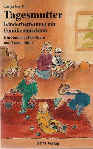 9783929260038: Tagesmutter - Kinderbetreuung mit Familienanschluss
