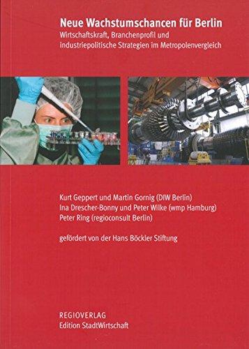 9783929273755: Neue Wachstumschancen f�r Berlin. Wirtschaftskraft, Branchenprofil und industriepolitische Strategien im Metropolenvergleich