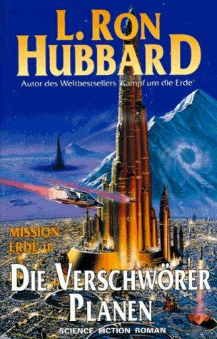 Mission Erde 01. Die Verschwörer planen.: Hubbard, L. Ron