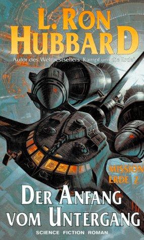 Mission Erde 02. Der Anfang vom Untergang: Hubbard, L. Ron