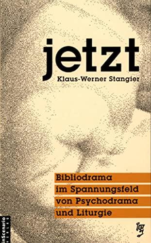 9783929296082: Jetzt: Bibliodrama im Spannungsfeld von Psychodrama und Liturgie (Livre en allemand)