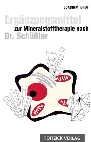 9783929338065: Ergänzungsmittel zur Mineralstofftherapie nach Dr. Schüßler.