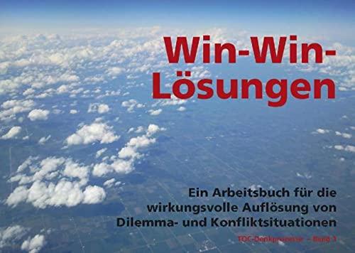 9783929351330: Win-Win-Lösungen: Ein Arbeitsbuch für die wirkungsvolle Auflösung von Dilemma- und Konfliktsituationen