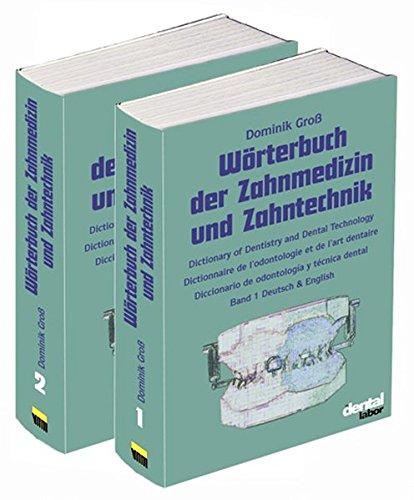 Wörterbuch der Zahnmedizin und Zahntechnik. Deutsch - Englisch - Französisch - Spanisch: ...
