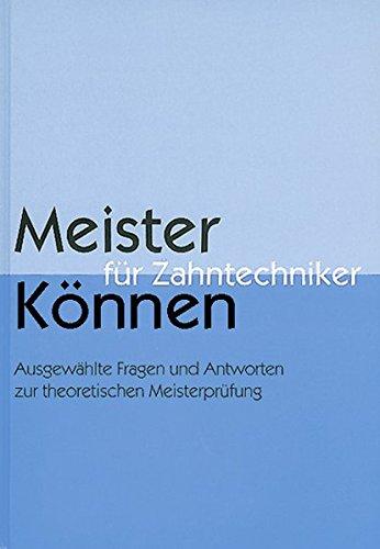9783929360646: Meister-Können für Zahntechniker: Ausgewählte prothetische Arbeiten zur praktischen Meisterprüfung
