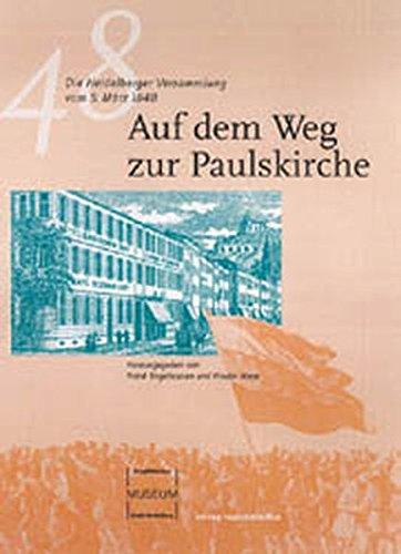 9783929366815: Auf dem Weg zur Paulskirche: Die Heidelberger Versammlung vom 5. M�rz 1848