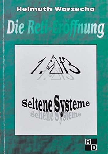 9783929376166: Die Reti-Eröffnung Seltene Systeme