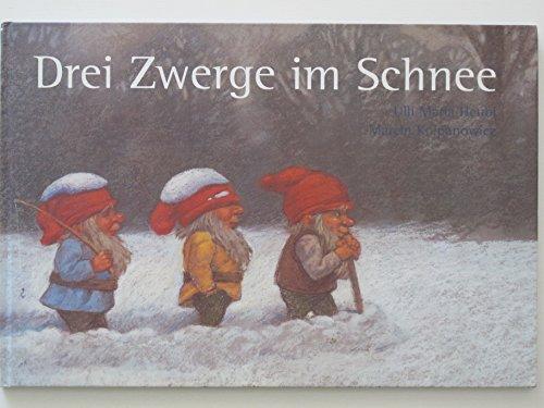 Drei Zwerge im Schnee: Ulli Maria;Kolpanowicz Heubl