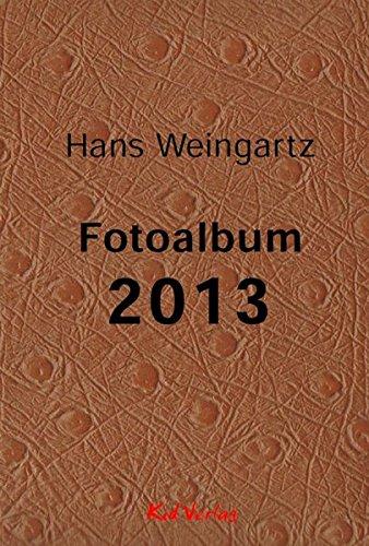 Fotoalbum 2013: Hans Weingartz