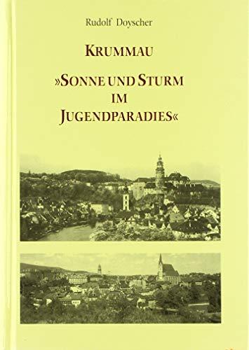 Krummau: Sonne und Sturm im Jugendparadies: Rudolf Doyscher