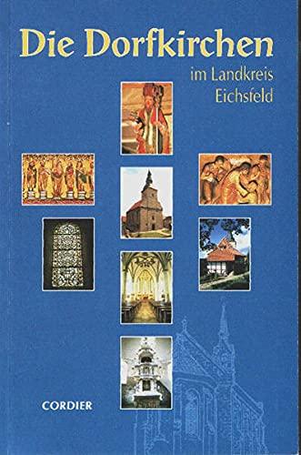 Die Dorfkirchen im Landkreis Eichsfeld.: Schmidt, Matthias: