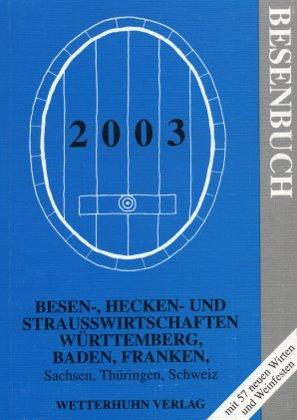 9783929426076: Besenbuch. Wo dr Besa hängt. Besen-, Hecken- und Straußwirtschaften in Baden, Württemberg, Franken, Thüringen, Sachsen, Schweiz (Livre en allemand)