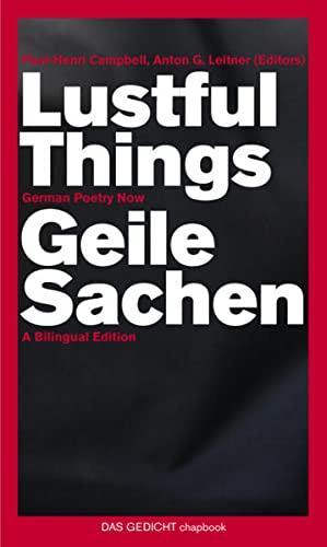 Lustful Things / Geile Sachen: German Poetry: Döring, Bianca; Dove,