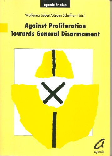Against Proliferation - Towards General Disarmament. Proceedings of the First Conference of the ...