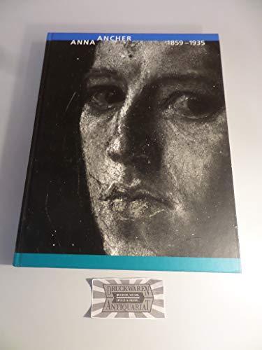 Anna Ancher : 1859 - 1935 ; Malerin in Skagen ; [anlässlich der Ausstellung Anna Ancher (1859 - 1935) - Malerin in Skagen - Hrsg. von Heide Grape-Alpers