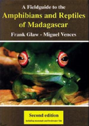 9783929449013: A Field Guide to the Amphibians & Reptiles of Madagascar