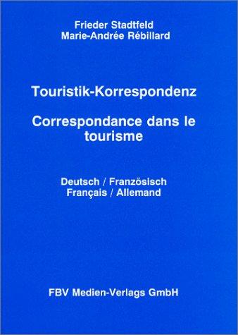 9783929469097: Touristik-Korrespondenz. Correspondance dans le tourisme. Deutsch-Franz�sisch. Fran�ais-Allemand (Livre en allemand)