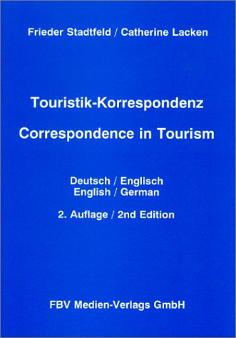 Touristik-Korrespondenz. Correspondence in Tourism. Deutsch-English. English-German (Livre: Frieder Stadtfeld