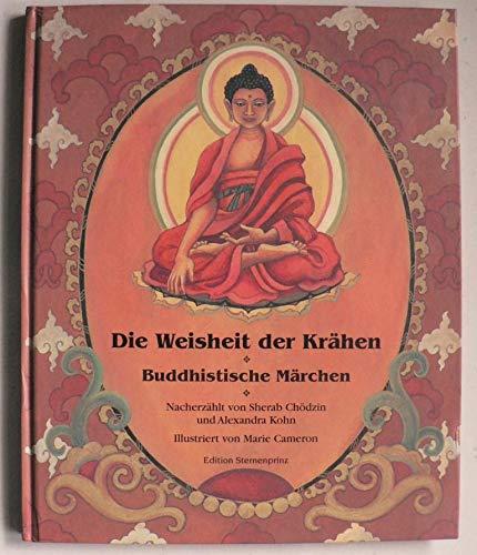 9783929475906: Die Weisheit der Krähen: Buddhistische Märchen