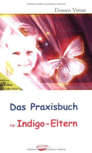 9783929512182: Das Praxisbuch für Indigo-Eltern