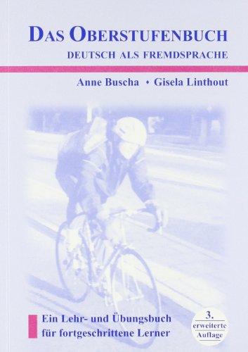 Das oberstufenbuch. Deutsch als fremdsprache. Per i: Anne Buscha
