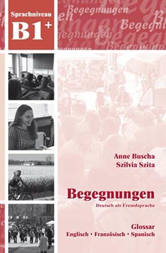 Begegnungen: Glossar B1+: Szita, Szilvia,Buscha, Anne