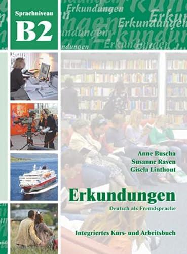 Erkundungen: Erkundungen B2 - Kursbuch MIT CD: Anne Buscha, Susanne