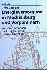 9783929544435: Geschichte der Energieversorgung in Mecklenburg und Vorpommern: Von ihren Anfängen im 19. Jahrhundert bis zum Jahr 1990