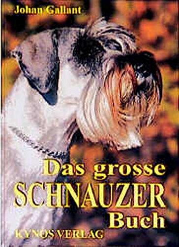 9783929545791: Das grosse Schnauzer Buch: Schnauzer Gestern - Heute - Morgen