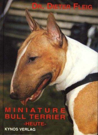 9783929545982: Miniature Bull Terrier heute