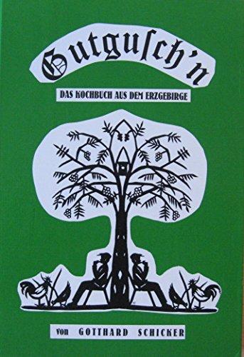 9783929572025: Gutgusch'n - Das Kochbuch aus dem Erzgebirge