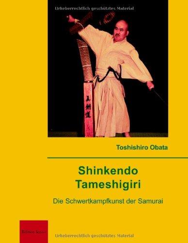 9783929588149: Shinkendo Tameshigiri: Die Schwertkampfkunst der Samurai