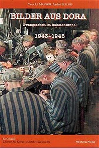 9783929592597: Bilder aus Dora: Zwangsarbeit im Raketentunnel 1943-1945