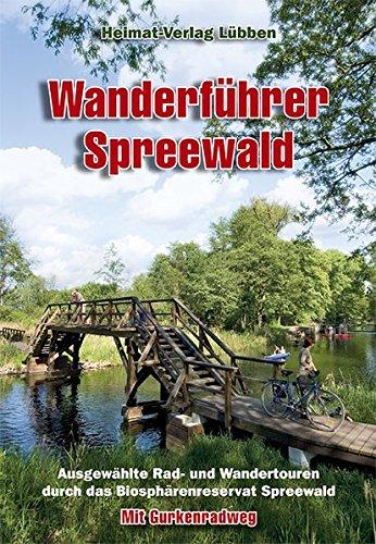 9783929600353: Wanderführer Spreewald: 14 ausgewählte Wanderrouten mit Gurkenradweg