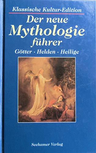 Der neue Mythologieführer: Götter - Helden -: Gert, Richter und