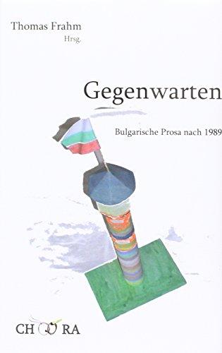 9783929634648: Gegenwarten: Bulgarische Prosa nach 1989