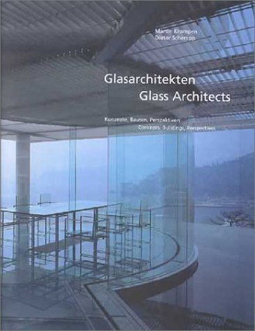 Glasarchitekten. Konzepte, Bauten, Perspektiven = Glass architects.