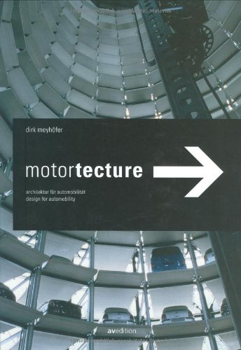 9783929638776: Motortecture /Anglais: Design for Automobility