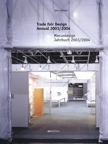 Trade Fair Design Annual 2003/2004: Schulte, Karin; Princeton Architectural Press; Arch, ...