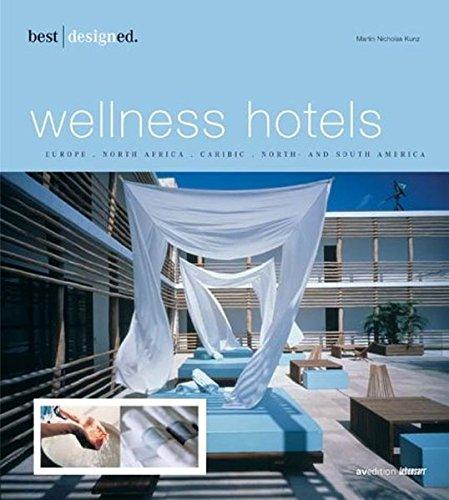 Best Designed Wellness Hotels II: North and: Kunz, Martin Nicholas