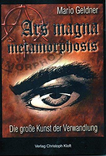 9783929656275: Ars magna metamorphosis: Die große Kunst der Verwandlung