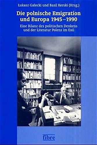 Die polnische Emigration und Europa 1945 -: Lukasz Galecki