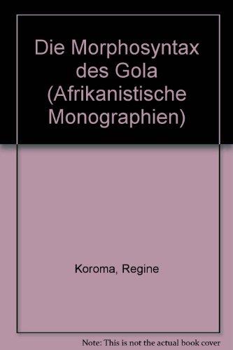 9783929777031: Die Morphosyntax des Gola (Afrikanistische Monographien)
