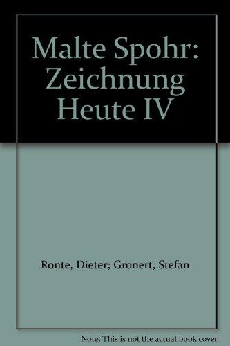 Zeichnung heute IV: Thomas Müller, Malte Spohr,: Gronert, Stefan