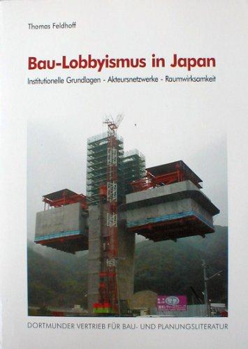 9783929797954: Bau-Lobbyismus in Japan: Institutionelle Grundlagen - Akteursnetzwerke - Raumwirksamkeit (Livre en allemand)