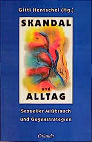 9783929823387: Skandal und Alltag: Sexueller Mißbrauch und Gegenstrategien