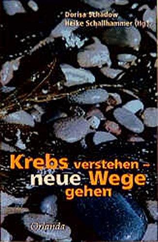 Krebs verstehen und neue Wege gehen. (3929823411) by Miller, Isabel