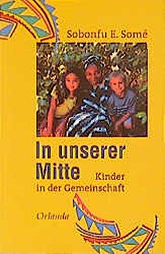 9783929823684: In unserer Mitte: Kinder in der Gemeinschaft
